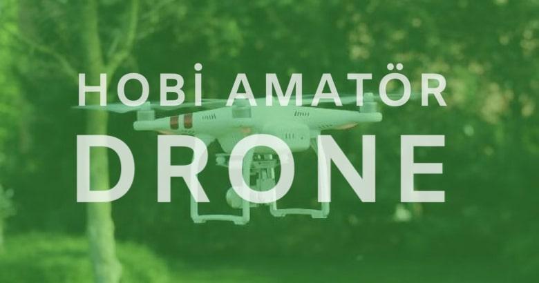 Hobi – Amatör Drone 'lar | DroneTR'de