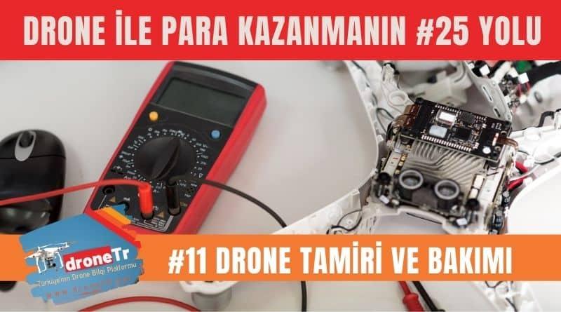 Drone ile para kazanmak için 25 iş fikri, 11 - drone teknik servis tamiri ve bakımı yapmak | www.DroneTR.net