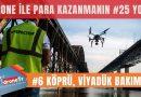 Drone ile para kazanmak için 25 iş fikri, #6 Drone ile köprü hasar tespiti yapmak | www.DroneTR.net