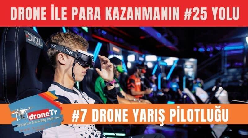 Drone ile para kazanmak için 25 iş fikri, #7 Profesyonel drone yarışçısı kariyeri yapmak | www.DroneTR.net