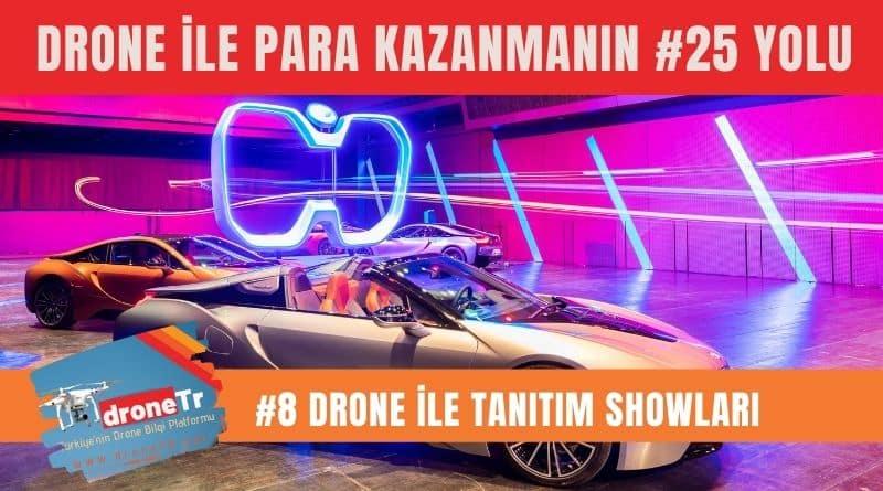 Drone ile para kazanmak için 25 iş fikri, #8 Drone ile tanıtım gösteri organizasyonları yapmak | www.DroneTR.net