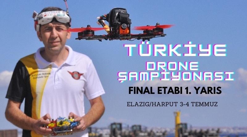 2021 Türkiye Drone Şampiyonası Final Yarışları 1. Etabı Elazığ Harput'ta Yapılacak