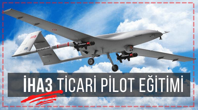 iha3 ticari pilot eğitimi
