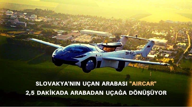"""Slovakya'nın Uçan Arabası """"AIRCAR"""" 2,5 Dakikada Arabadan Uçağa Dönüşüyor"""