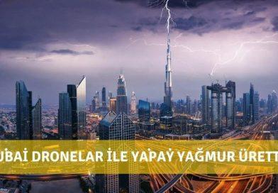 Dubai Drone lar İle Yapay Yağmur Üretti
