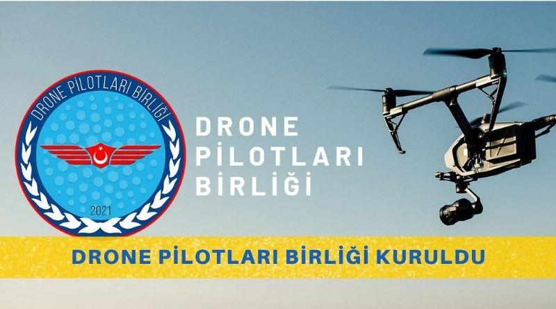Drone Pilotları Birliği Kuruldu